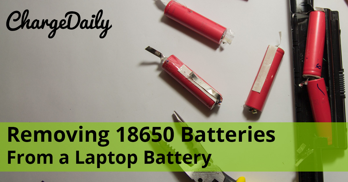 Getting 18650 Batteries From A Laptop Battery Charge Daily